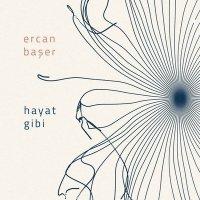 """Ercan Başer'den yeni öyküler: """"Hayat Gibi"""""""