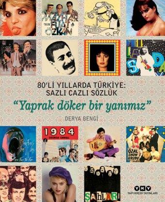 80li-yillarda-turkiye_yaprak-doker-bir-yanimiz