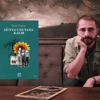 """Deniz Poyraz'dan yeni öyküler: """"Dünya Unutana Kalır"""""""